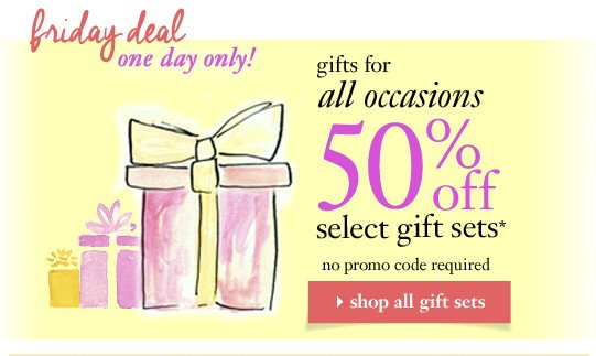 friday deal #3 gifts for all occasions   one day only! 50% off select gift sets   no promo code required