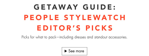 Picks for what to pack from People StyleWatch's fashion director.