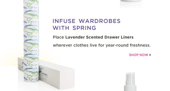 Place Lavender Scented Drawer Liners wherever clothes live for year-round freshness