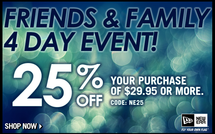 Save 25%: Friends and Family Event - Shop Now!