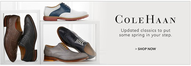 COLE HAAN | UPDATED CLASSICS TO PUT SOME SPRING IN YOUR STEP | SHOP NOW