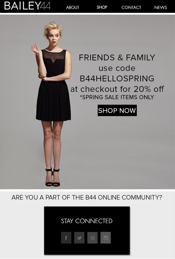 FRIENDS & FAMILY use code B44HELLOSPRING at checkout for 20% off *SPRING SALE ITEMS ONLY SHOP NOW