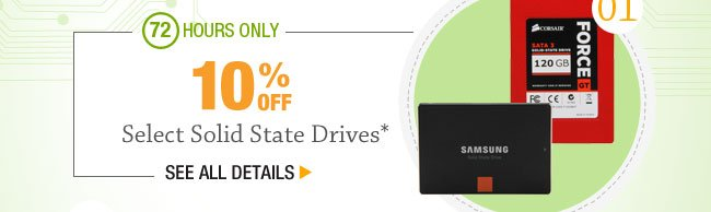 72 HOURS ONLY! 10% OFF SELECT SOLID STATE DRIVES*