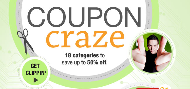 COUPON CRAZE. 18 categories to save up to 50% off. GET CLIPPIN'