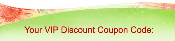Your VIP Discount Coupon Code