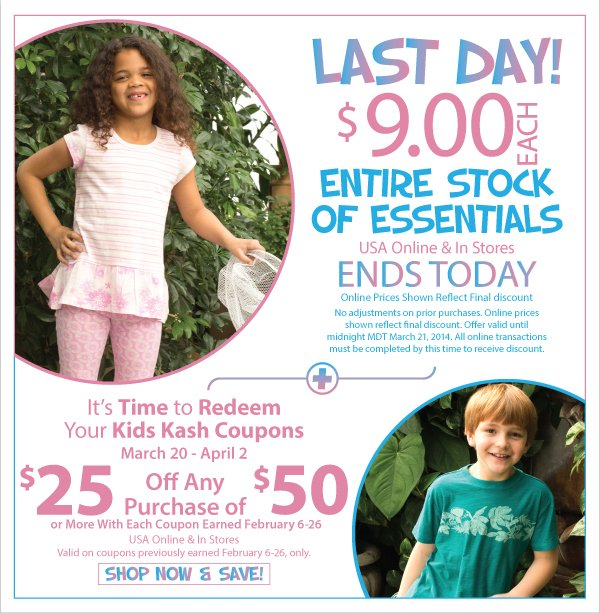 Last Day to Save! All Essentials $9 + It's Time to Redeem Kids Kash Coupons