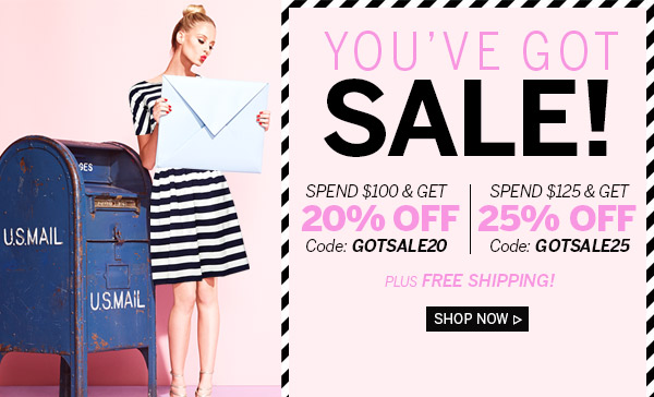 You've got Sale! Up to 25% Off! Shop Now
