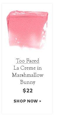 Too Faced La Crème Lip Cream in Marshmallow Bunny, $22