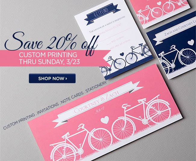 In stores & online: 					Save 20% off all custom printed 					invitations, note cards & stationery 					thru Sunday, 3/23 					In PAPYRUS stores and online at www.papyrusonline.com