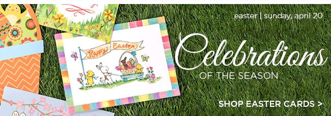 Greeting Cards 					For The Season & Everyday 					Easter Sunday is April 20
