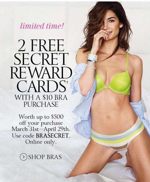 2 Free Secret Reward Cards with $10 Bra Purchase
