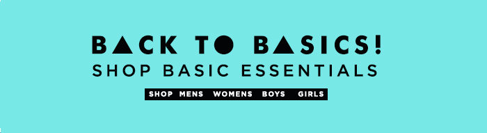 Shop Basic Essentials!