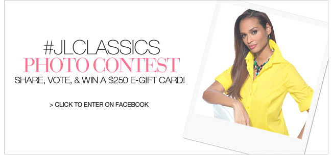 #JLClassics Photo Contest - Share, Vote and Win a $250 e-gift card! - click to enter