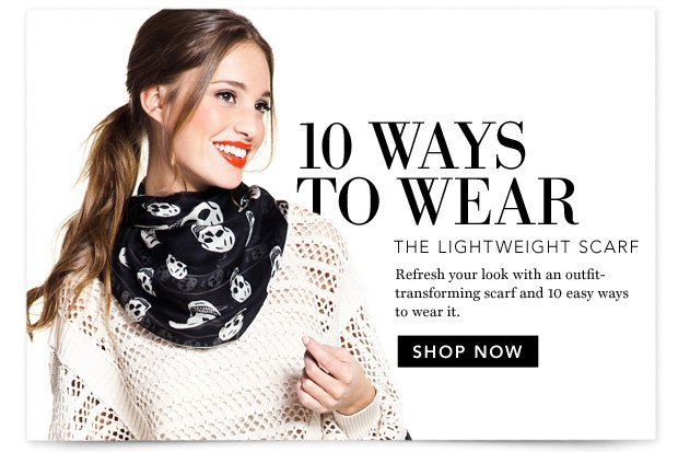 10 Ways to Wear: The Lightweight Scarf