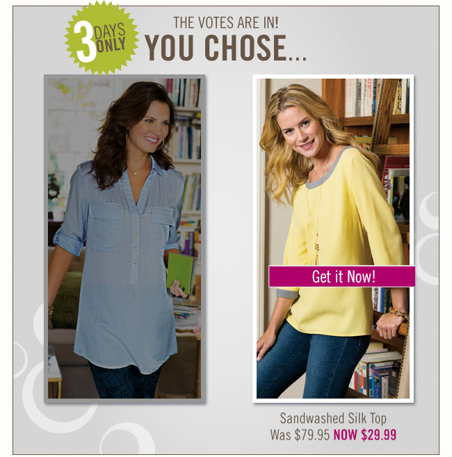 You Chose the Sandwashed Silk Top. Get it Now! $29.99