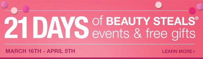21 Days of Beauty Steals, Events and Free Gifts.