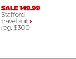 SALE 149.99 Stafford travel suit›  reg $300