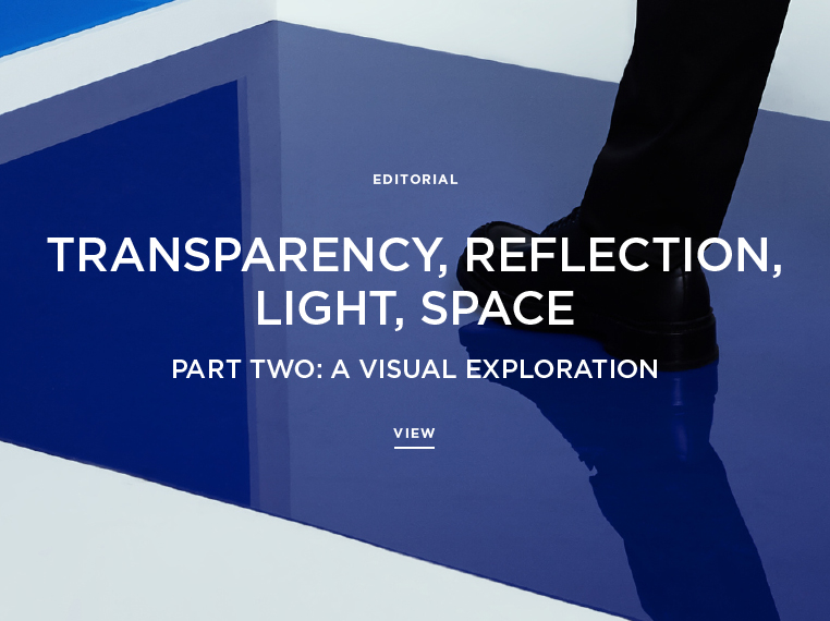 Transparency, Reflection, Light, Space Part Two: A Visual Exploration