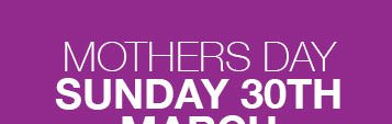 Mothers Day Sunday 30th March