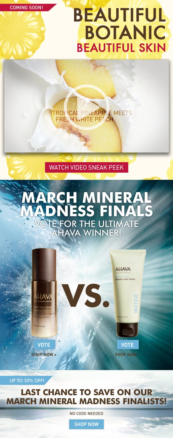 BEAUTIFUL BOTANIC BEAUTIFUL SKIN COMING SOON!  WATCH VIDEO SNEAK PEEK! March Mineral Madness Finals Save today and vote for tomorrow's winner! OFFER EXTENDED! NO CODE NEEDED Dead Sea Osmoter Concentrate vs.  Mineral Hand Cream