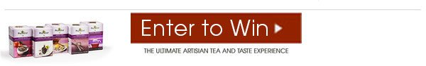 Enter to Win The Ultimate Artisan Tea and Taste Experience
