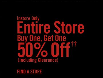 INSTORE ONLY - ENTIRE STORE BOGO 50%OFF††