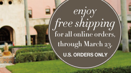 Enjoy Free Shipping for all online orders through March 23.