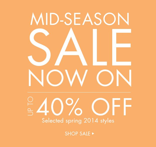 Download Images: Shop our mid-season sale with up to 40% off.