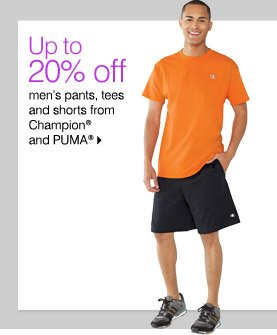Up to 20% off men's pants, tees and shorts from Champion® and PUMA®