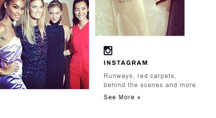 INSTAGRAM Runways, red carpets, behind the scenes and more. See more »