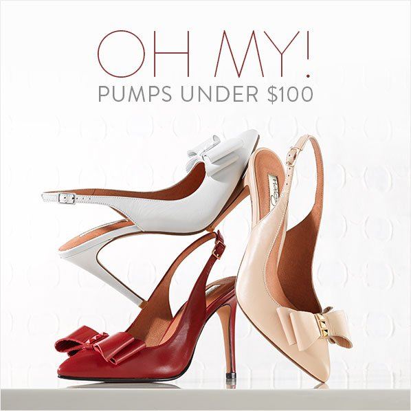 OH MY! PUMPS UNDER $100