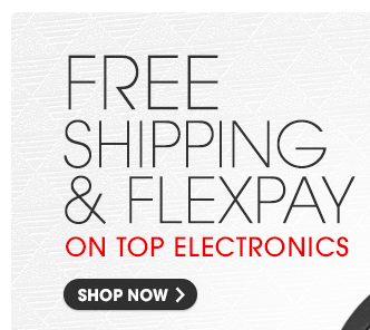 FREE SHIPPING & FLEXPAY ON TOP ELECTRONICS | SHOP NOW