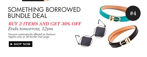 Something Borrowed Bundle Deal! Buy 2 and get 30% off!