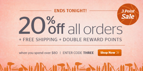 Last Chance! 3 Point Sale, 25% off + Free Shipping + Double Reward Points