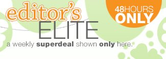 EDITOR'S ELITE: A weekly super deal shown only here. 48 hours only.