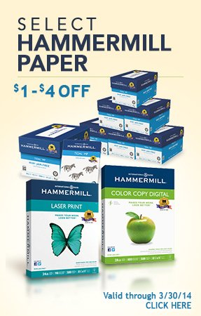 Select Hammermill Paper  $1 - $4 OFF Delivered Valid through 3/30/14 Click Here