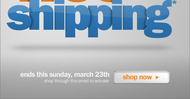 Free Shipping* Ends Sunday - Shop Now