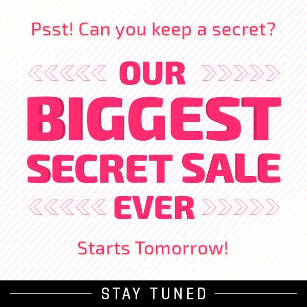 Our BIGGEST Secret Sale EVER starts tomorrow!