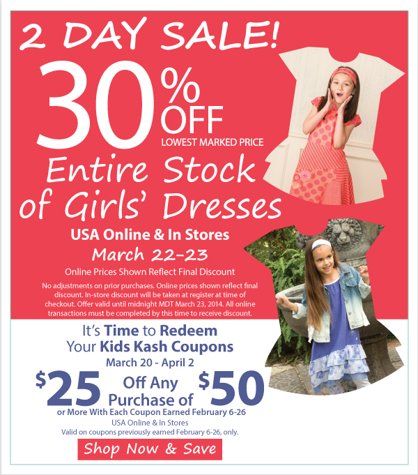 2 Day Sale! 30% Off Entire Stock of Dresses Online & In Stores + It's Time to Redeem Kids Kash Coupons