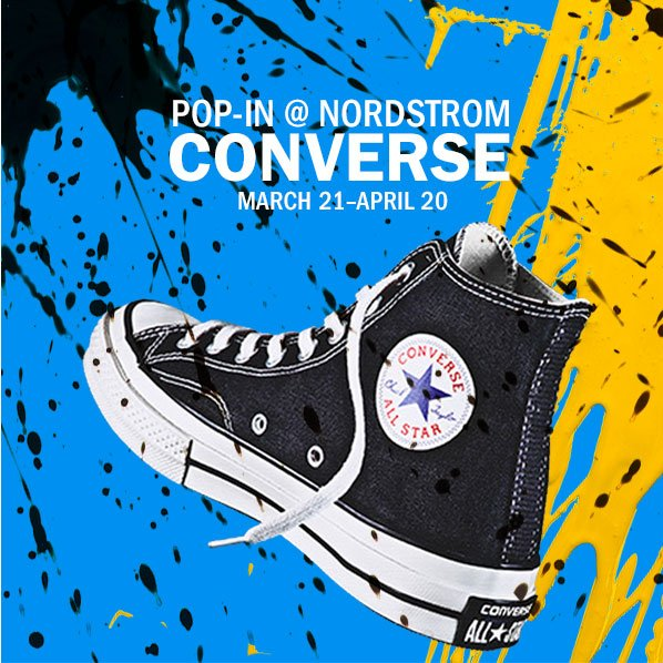 POP-IN @ NORDSTROM - CONVERSE - MARCH 21-APRIL 20