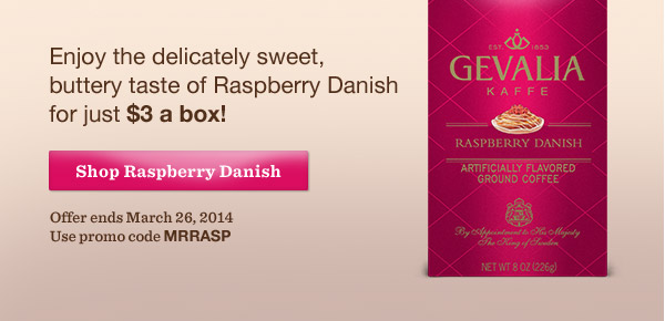Enjoy the delicately sweet, buttery taste of Raspberry Danish for just $3 a box! Shop Raspberry Danish. Offer ends March 26, 2014. Use promo code MRRASP.