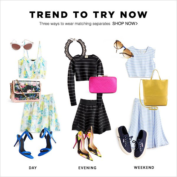 Three ways to wear matching separates now.  Shop Now!