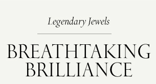 Legendary Jewels: Breathtaking Brilliance