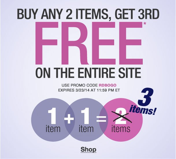 Buy Any 2 items, get the 3rd Free! Use RDBOGO!