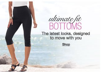 Ultimate fit bottoms