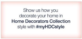 Show us how you decorate your home in Home Decorators Collection style with #myHDCstyle