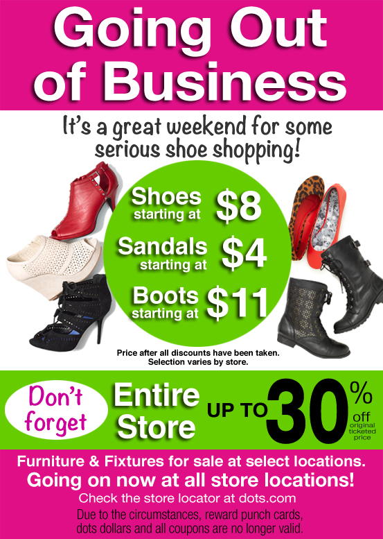 Going out of Business! Entire store now up to 30% OFF! All stores closing, but there is still time to SAVE!
