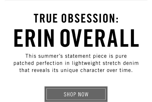 True Obsession: Erin Overall - Shop Now