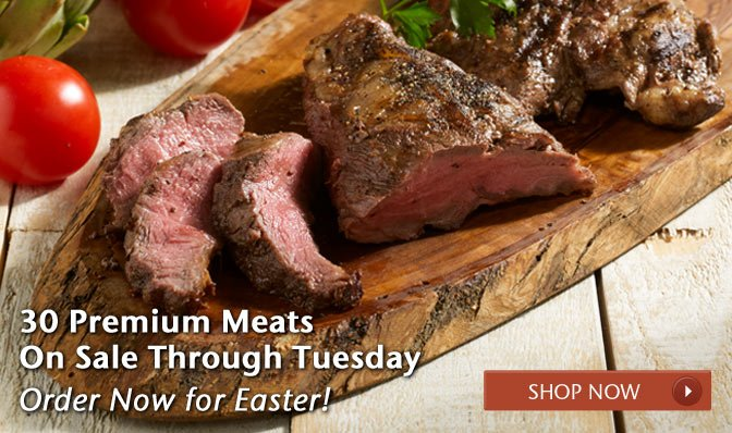 30 Premium Meats on Sale Through Tuesday - Order Now for Easter! - Shop Now