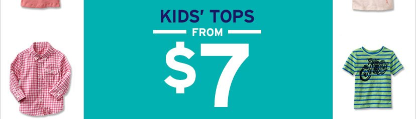 KIDS´ TOPS FROM $7